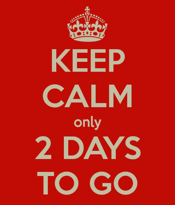 keep-calm-only-2-days-to-go-4.png